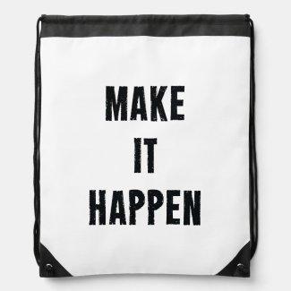 Make It Happen Inspirational White Black Drawstring Bag