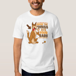 Maybe The Dingo Ate Your Baby Tee Shirt