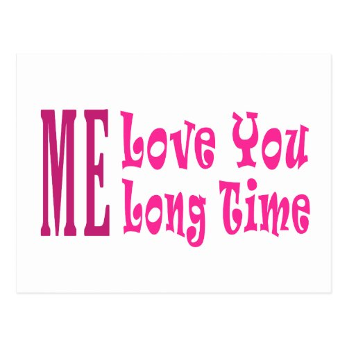 Me Love you long time Postcard