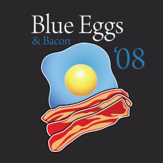 mmm, Blue Egss and Bacon '08 shirt