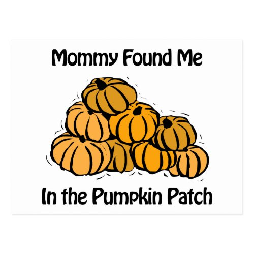 Mommy Found Me in A Pumpkin Patch Postcard