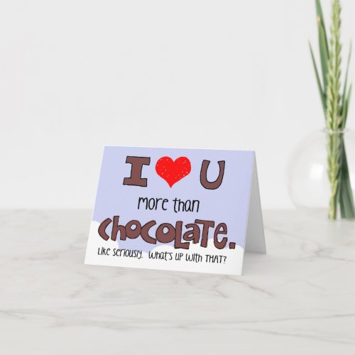 More than Chocolate, Seriously, Valentine Holiday Card