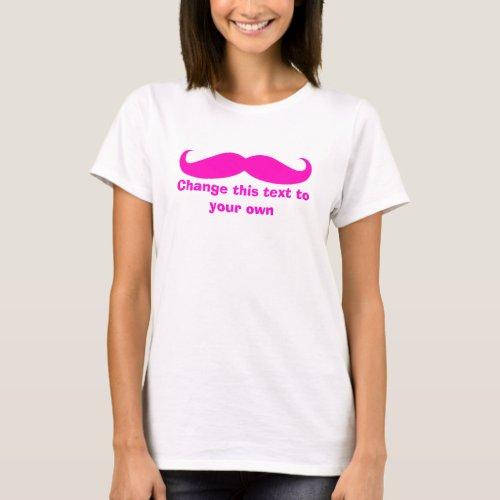 Mustache Customize it T-Shirt