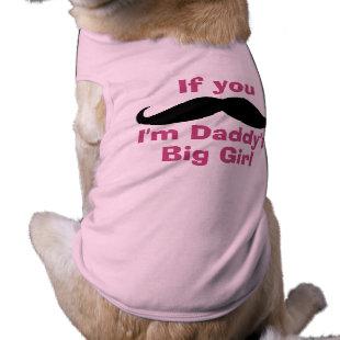 Mustache Daddy's Big Girl Doggie Tee Shirt