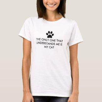 My cat understands me T-Shirt
