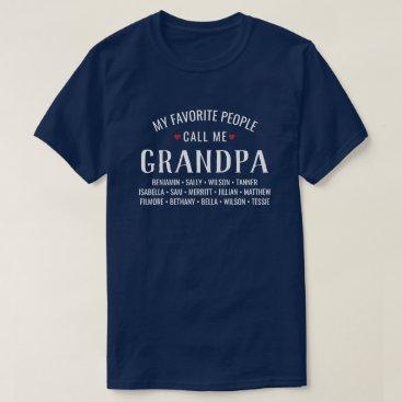 My Favorite People call Me Grandpa or Custom Name T-Shirt