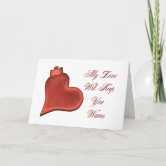 My Love Will Keep You Warm Greeting Cards