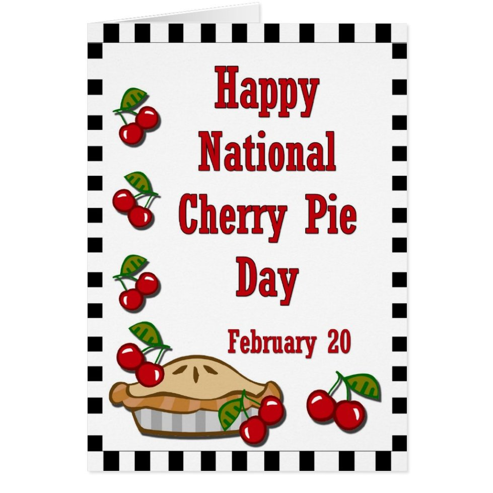 National Cherry Pie Day February 20 Card