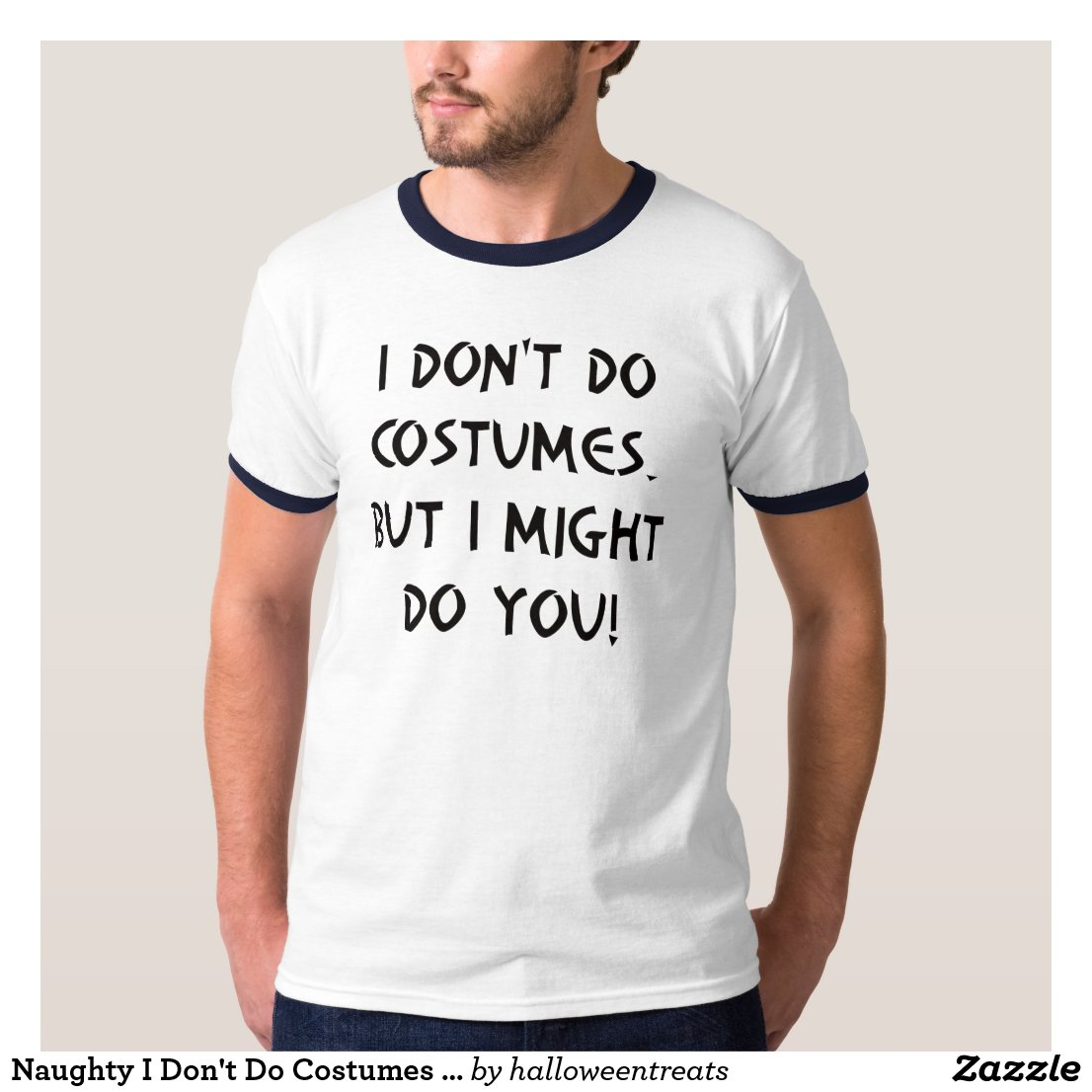 Naughty I Don't Do Costumes T-shirts