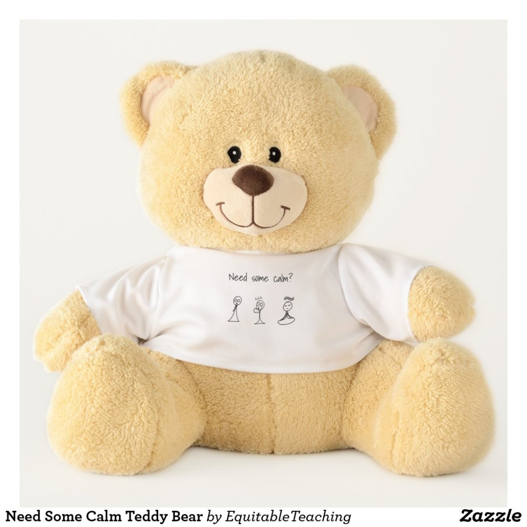 Need Some Calm Teddy Bear