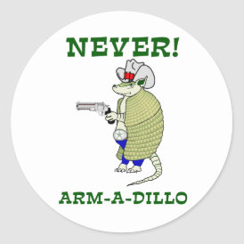 Never Arm-A-Dillo Classic Round Sticker