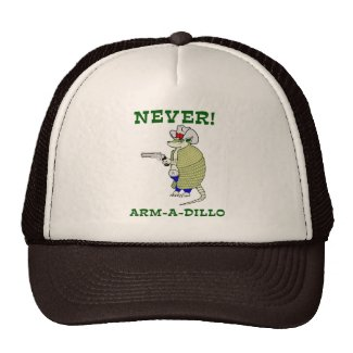 Never Arm-A-Dillo Trucker Hats