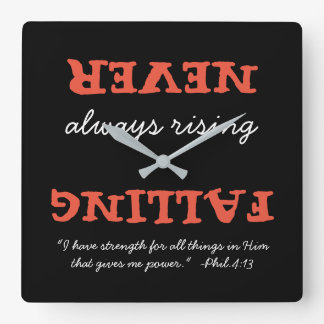 Never Falling Always Rising with Scripture Verse. Square Wall Clock