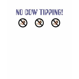 No Cow Tipping! shirt