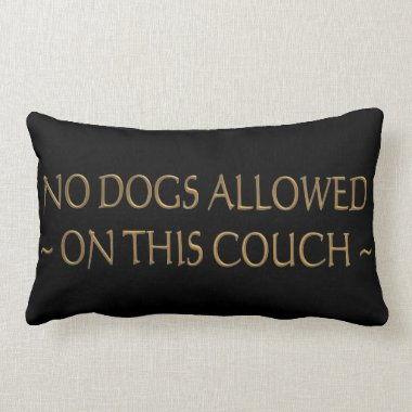 No Dogs Allowed Pillows pillows