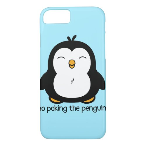 No Poking The Penguin iPhone 8/7 Case