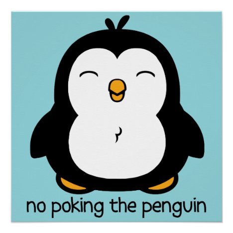 No Poking The Penguin Cute Poster