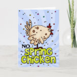 Cute No Spring Chicken Birthday Card