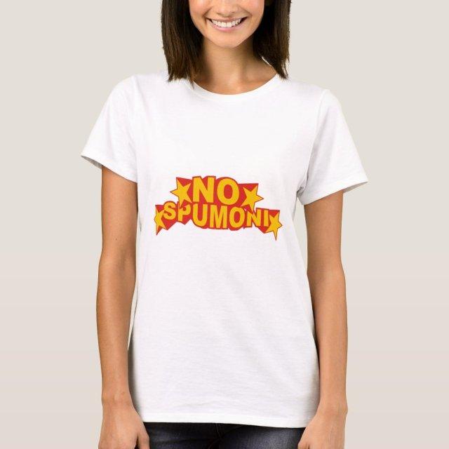 NO SPUMONI T-Shirt
