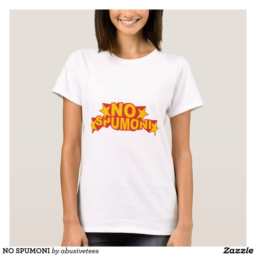 NO SPUMONI T-Shirt