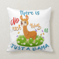 NO Such thing as JUST A LLAMA Throw Pillow