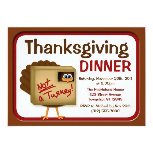 Not a Turkey Thanksgiving Dinner Invitations