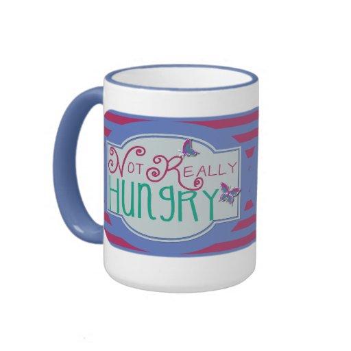 Not Really Hungry Mug