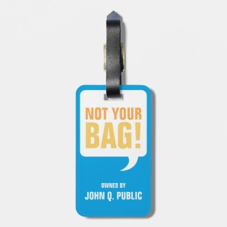 Not Your Bag Luggage Tags