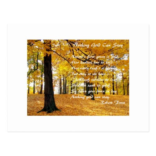 Nothing Gold Can Stay by: Robert Frost Postcard