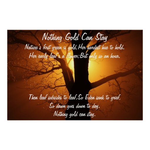 Nothing Gold Can Stay Poster Zazzle