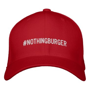 #nothingburger Support Donald Trump and Don Jr! Embroidered Baseball Cap
