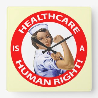 "Nurse ""Rosie"" says ""Healthcare is a Human Right!"" Clock"