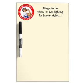 "Nurse ""Rosie"" says ""Healthcare is a Human Right!"" Dry-Erase Board"