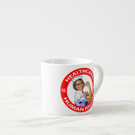 "Nurse ""Rosie"" says ""Healthcare is a Human Right!"" Espresso Cup"