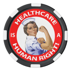 "Nurse ""Rosie"" says ""Healthcare is a Human Right!"" Poker Chips Set"