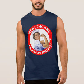 "Nurse ""Rosie"" says ""Healthcare is a Human Right!"" Sleeveless Shirt"