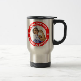 "Nurse ""Rosie"" says ""Healthcare is a Human Right!"" Travel Mug"