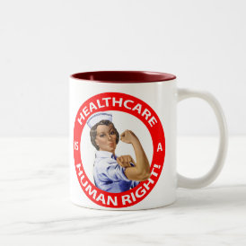 "Nurse ""Rosie"" says ""Healthcare is a Human Right!"" Two-Tone Coffee Mug"