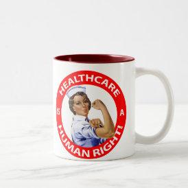 "Nurse ""Rosie"" says ""Healthcare is a Human Right!"" Two-Tone Coffee Mug"