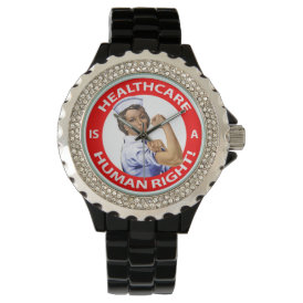"Nurse ""Rosie"" says ""Healthcare is a Human Right!"" Wristwatch"