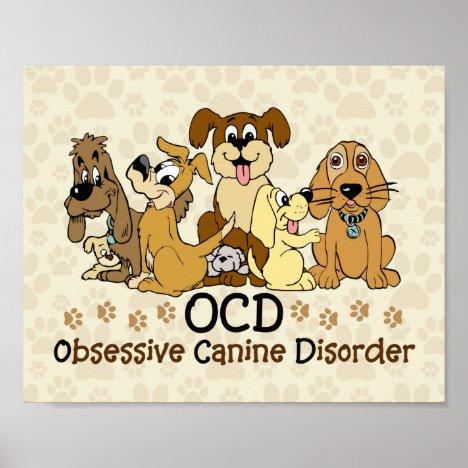 Obsessive Canine Disorder Dog Lover Poster