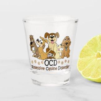 OCD Obsessive Canine Disorder Shot Glass