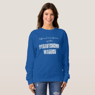 Official Uniform of the Dysautonomia Warrior T Shirt