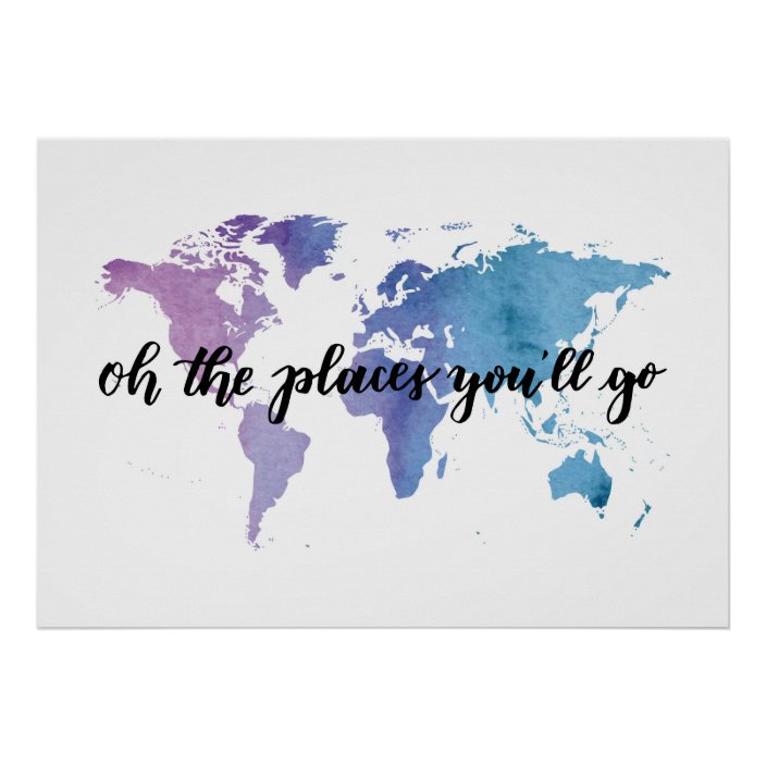 oh the places you ll go travel inspiration quote poster zazzle com