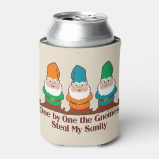 One By One The Gnomes Steal My Sanity Can Cooler