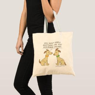 Online Dating Dog Humor Tote Bag