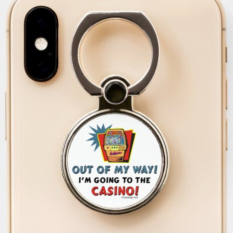 Out of my way, I'm going to the Casino Phone Ring Stand