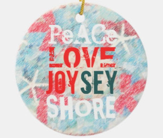Peace Love Joysey Jersey Shore Ceramic Ornament
