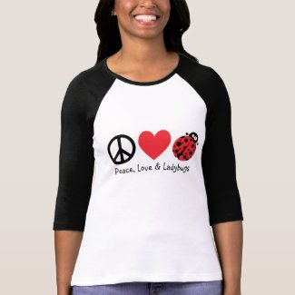 Peace, Love & Ladybugs Shirt