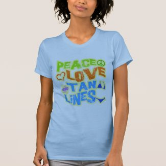 Peace Love Tan Lines Tee Shirt